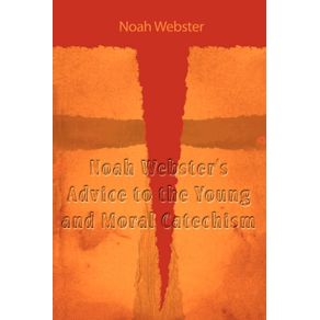 Noah-Websters-Advice-to-the-Young-and-Moral-Catechism