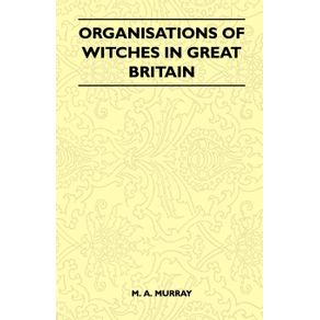 Organisations-Of-Witches-In-Great-Britain--Folklore-History-Series-
