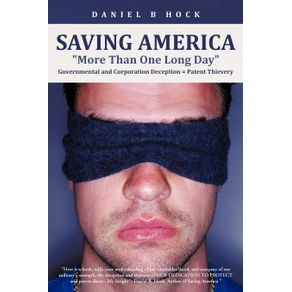 Saving-America-More-Than-One-Long-Day-Governmental-and-Corporation-Deception---Patent-Thievery