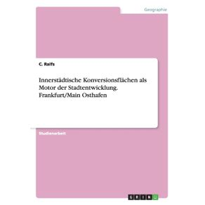Innerstadtische-Konversionsflachen-als-Motor-der-Stadtentwicklung.-Frankfurt-Main-Osthafen