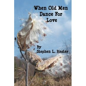 When-Old-Men-Dance-For-Love