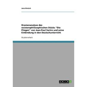 Dramenanalyse-des-existenzphilosophischen-Stucks-Die-Fliegen-von-Jean-Paul-Sartre-und-seine-Einbindung-in-den-Deutschunterricht