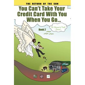 You-Cant-Take-Your-Credit-Card-with-You-When-You-Go...