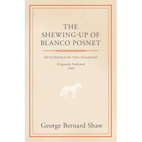 The-Shewing-Up-of-Blanco-Posnet---With-Preface-on-the-Censorship