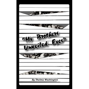 My-Brothers-Unveiled-Eyes