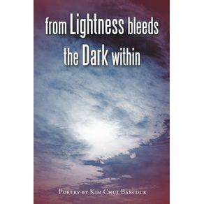 From-Lightness-Bleeds-the-Dark-Within