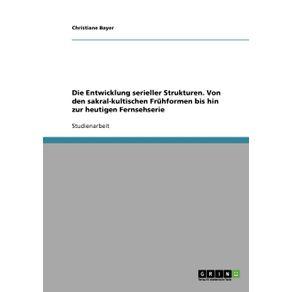 Die-Entwicklung-serieller-Strukturen.-Von-den-sakral-kultischen-Fruhformen-bis-hin-zur-heutigen-Fernsehserie