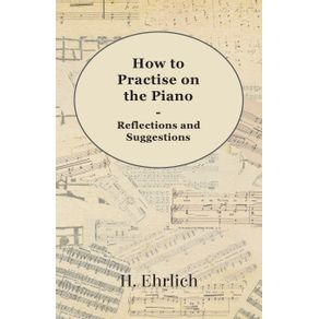 How-to-Practise-on-the-Piano---Reflections-and-Suggestions