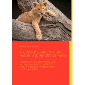 AUSDRUCKSSTARKE-PORTRAT--NATUR--UND-REPORTAGEFOTOS