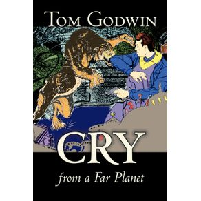 Cry-from-a-Far-Planet-by-Tom-Godwin-Science-Fiction-Adventure