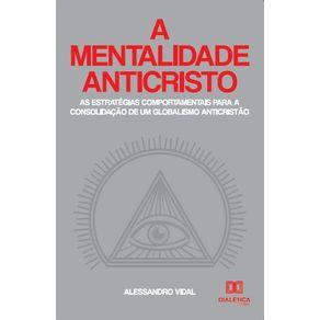 A-mentalidade-anticristo--as-estrategias-comportamentais-para-a-consolidacao-de-um-globalismo-anticristao