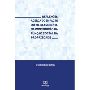 Reflexoes-acerca-do-impacto-do-meio-ambiente-na-construcao-da-funcao-social-da-propriedade