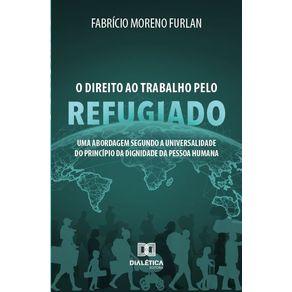 O-Direito-ao-Trabalho-pelo-Refugiado--uma-abordagem-segundo-a-universalidade-do-principio-da-dignidade-da-pessoa-humana
