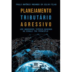 Planejamento-Tributario-Agressivo--uma-abordagem-teorica-baseada-no-Single-Tax-Principle