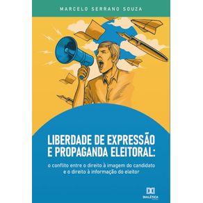 Liberdade-de-Expressao-e-Propaganda-Eleitoral--o-conflito-entre-o-direito-a-imagem-do-candidato-e-o-direito-a-informacao-do-eleitor