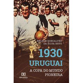 1930-Uruguai--A-Copa-do-Mundo-pioneira