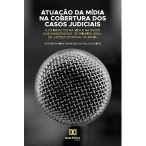Atuacao-da-midia-na-cobertura-dos-casos-judiciais-e-os-impactos-na-vida-e-na-saude-dos-magistrados-de-primeiro-grau-da-justica-Estadual-da-Bahia