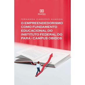 O-Empreendedorismo-como-Fundamento-Educacional-do-Instituto-Federal-do-Para---Campus-Obidos