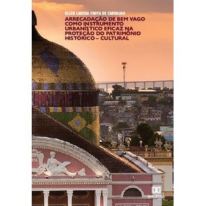 Arrecadacao-de-bem-vago-como-instrumento-urbanistico-eficaz-na-protecao-do-patrimonio-historico-cultural