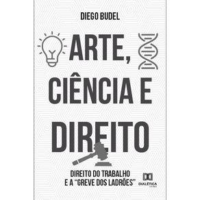 Arte-Ciencia-e-Direito--Direito-do-Trabalho-e-a--greve-dos-ladroes