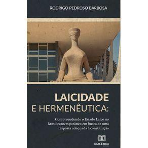 Laicidade-e-Hermeneutica--compreendendo-o-Estado-Laico-no-Brasil-contemporaneo-em-busca-de-uma-resposta-adequada-a-Constituicao
