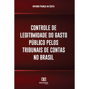 Controle-de-legitimidade-do-gasto-publico-pelos-tribunais-de-contas-no-Brasil