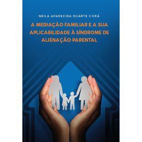 A-Mediacao-Familiar-e-a-sua-Aplicabilidade-a-Sindrome-de-Alienacao-Parental