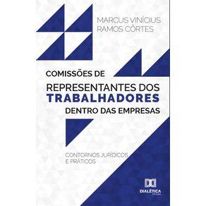 Comissoes-de-representantes-dos-trabalhadores-dentro-das-empresas--contornos-juridicos-e-praticos