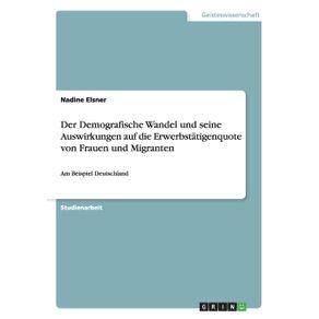 Der-Demografische-Wandel-und-seine-Auswirkungen-auf-die-Erwerbstatigenquote-von-Frauen-und-Migranten