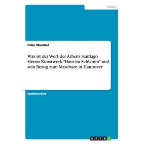 Was-ist-der-Wert-der-Arbeit--Santiago-Sierras-Kunstwerk-Haus-im-Schlamm-und-sein-Bezug-zum-Maschsee-in-Hannover