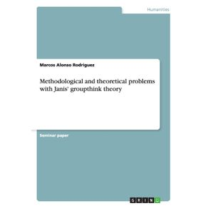 Methodological-and-theoretical-problems-with-Janis-groupthink-theory