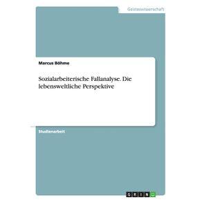 Sozialarbeiterische-Fallanalyse.-Die-lebensweltliche-Perspektive