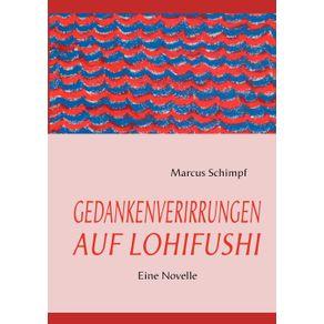 GEDANKENVERIRRUNGEN-AUF-LOHIFUSHI