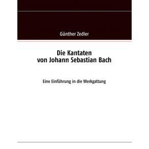 Die-Kantaten-von-Johann-Sebastian-Bach