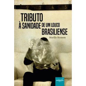 Tributo-a-sanidade-de-um-louco-brasiliense