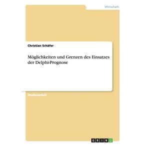 Moglichkeiten-und-Grenzen-des-Einsatzes-der-Delphi-Prognose