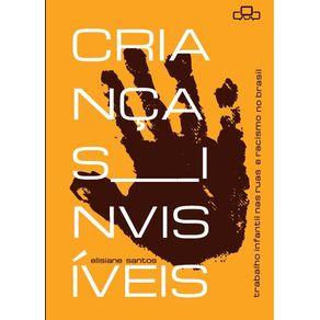 Criancas-Invisiveis---Trabalho-Infantil-nas-ruas-e-racismo-no-Brasil