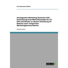 Strategisches-Marketing-deutscher-EVU---Entwicklung-eines-Markenkonzepts-fur-ein-EVU-und-Skizzen-zu-dessen-Umsetzung-im-Rahmen-einer-integrierten-Marketingkommunikation