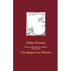 Maurice-philosophe-de-comptoir--3eme-partie-