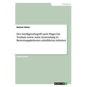 Der-Intelligenzbegriff-nach-Piaget-bei-Toulmin-sowie-seine-Anwendung-in-Bewertungskriterien-schriftlicher-Arbeiten