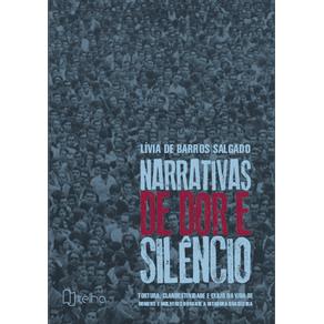 Narrativas-de-Dor-e-Silencio--Tortura-clandestinidade-e-exilio-na-vida-de-homens-e-mulheres-durante-a-ditadura