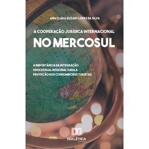 A-cooperacao-Juridica-Internacional-no-Mercosul--a-importancia-da-integracao-processual-regional-para-a-protecao-dos-consumidores-turistas