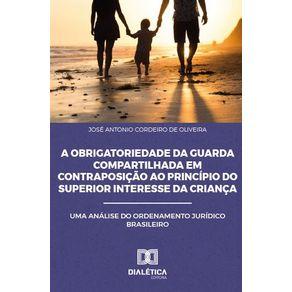 A-Obrigatoriedade-da-Guarda-Compartilhada-em-Contraposicao-ao-Principio-do-Superior-Interesse-da-Crianca--Uma-Analise-do-Ordenamento-Juridico-Brasileiro