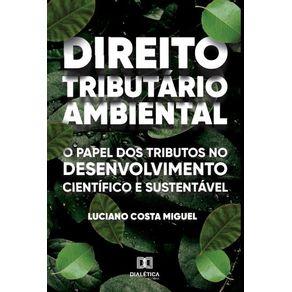 Direito-Tributario-Ambiental--o-papel-dos-tributos-no-desenvolvimento-cientifico-e-sustentavel