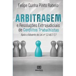 Arbitragem-e-Resolucoes-Extrajudiciais-de-Conflitos-Trabalhistas-apos-o-advento-da-Lei-13.467-17