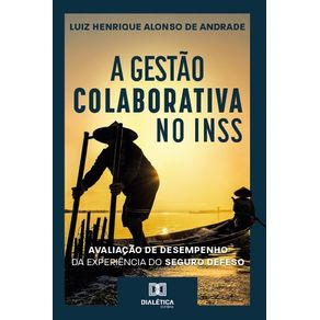A-gestao-colaborativa-no-INSS--avaliacao-de-desempenho-da-experiencia-do-Seguro-Defeso