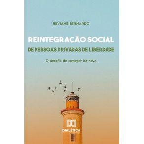Reintegracao-Social-de-Pessoas-Privadas-de-Liberdade--o-desafio-de-comecar-de-novo