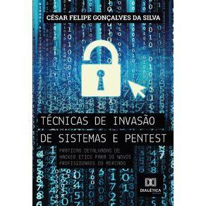 Tecnicas-de-invasao-de-sistemas-e-pentest--Praticas-detalhadas-de-hacker-etico-para-os-novos-profissionais-do-mercado