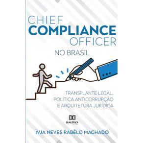 Chief-Compliance-Officer-no-Brasil--Transplante-legal-politica-anticorrupcao-e-arquitetura-juridica