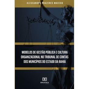 Modelos-de-Gestao-Publica-e-Cultura-Organizacional-no-Tribunal-de-Contas-dos-municipios-do-Estado-da-Bahia